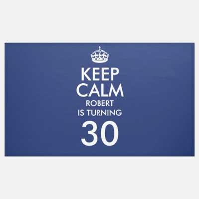 custom Keep Calm 30th birthday banner