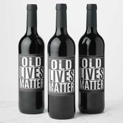 Old Lives Matter wine bottle labels
