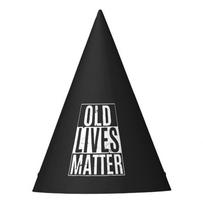 Old Lives Matter party hat