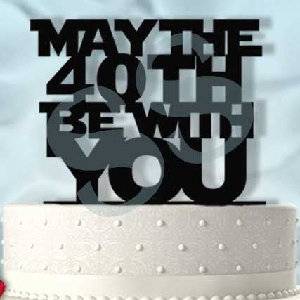 May the 40th Be With You Cake Topper