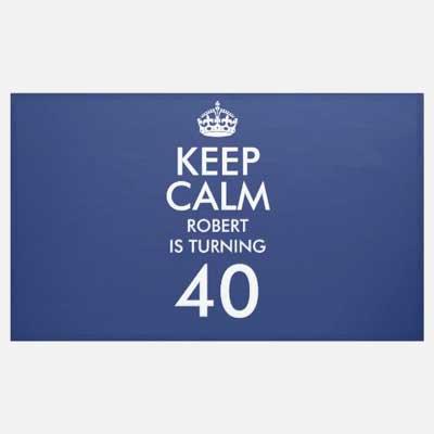 custom Keep Calm 40th birthday banner