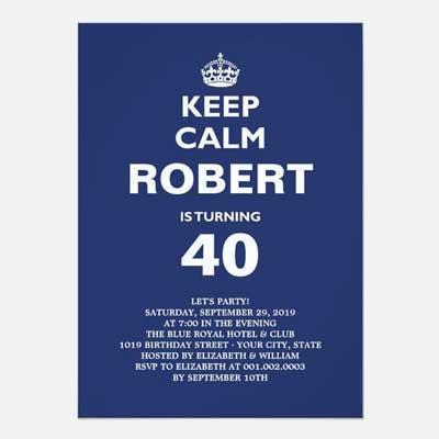 Custom Keep Calm 40th birthday party invitations