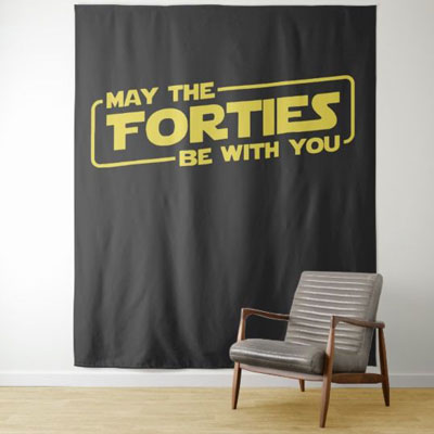 May the Forties Be With You backdrop