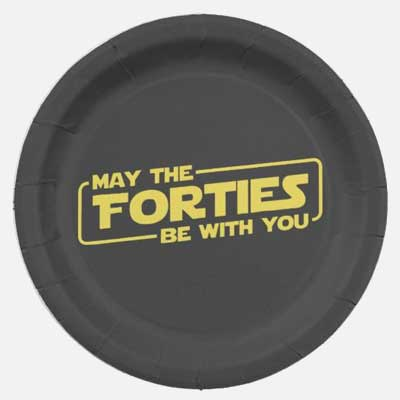 May the Forties Be With You paper plates