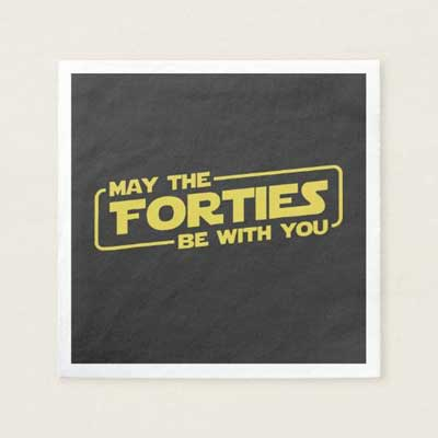 May the Forties Be With You paper napkins