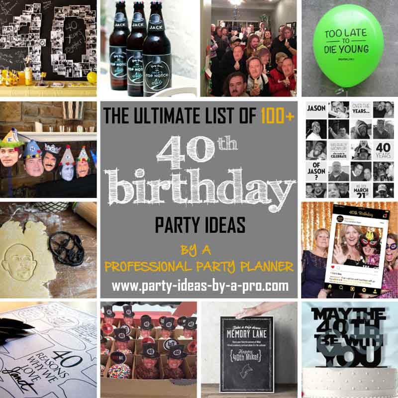 100 40th birthday party ideas by a professional party planner for 40 birthday decoration ideas