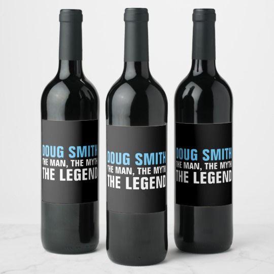 The Man, The Myth, The Legend wine bottle labels