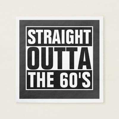 Straight Outta The 60's paper napkins