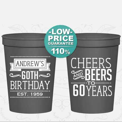 Cheers and Beers to 60 years custom party cups
