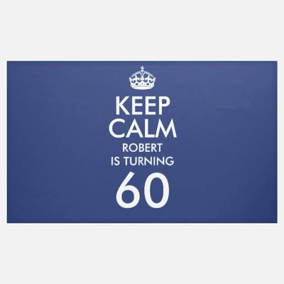 custom Keep Calm 60th birthday banner
