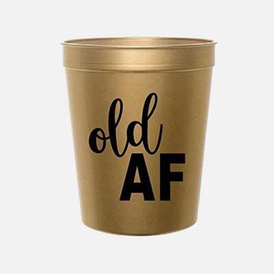 Old AF party cups
