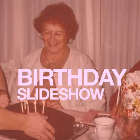 Birthday slideshow