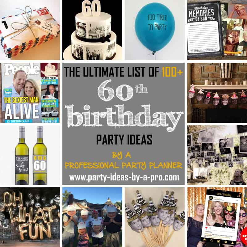 40th 50th 60th Birthday Gifts For Husband Dad Grandad: 100+ 60th Birthday Party Ideas—by A Professional Party Planner