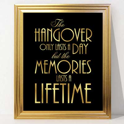 the hangover only lasts a day but the memories last a lifetime printable sign