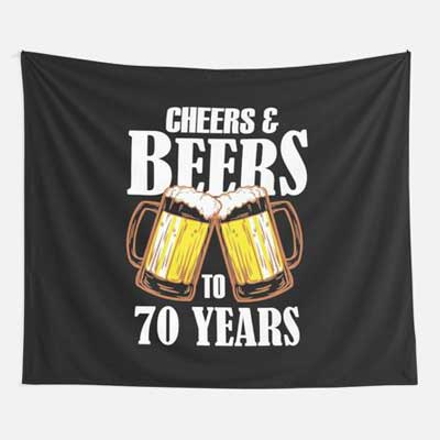 Cheers and Beers to 70 years wall tapestry