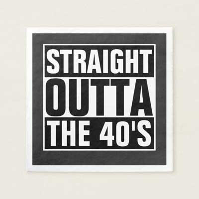 Straight Outta The 40's paper napkins