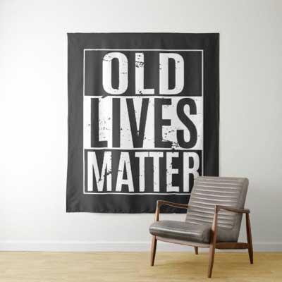 Old Lives Matter backdrop tapestry