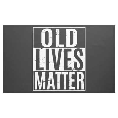 Old Lives Matter banner