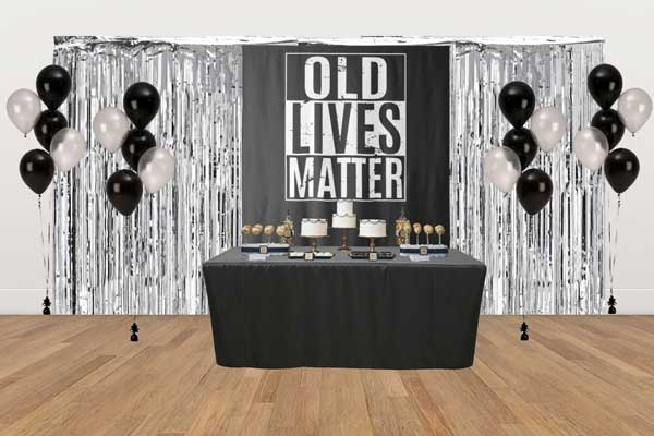 Old Lives Matter dessert table
