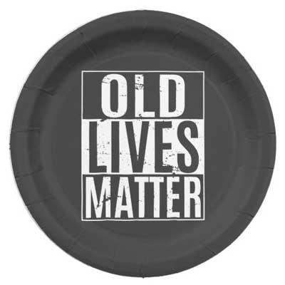Old Lives Matter paper plates