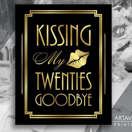 kissing my twenties goodbye printable sign