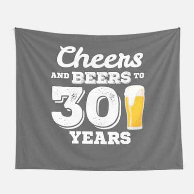 Cheers and Beers to 30 years wall tapestry
