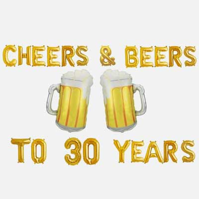 Cheers and Beers to 30 years balloons