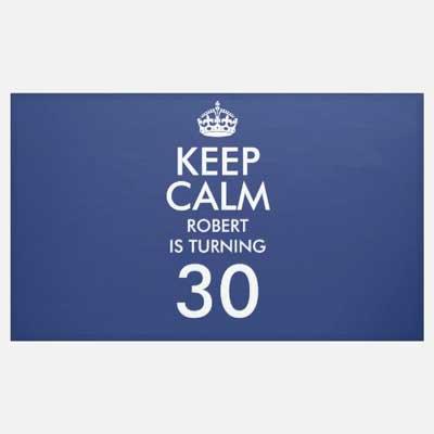 custom Keep Calm 30th birthday banner