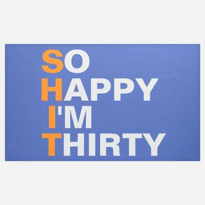 So Happy I'm Thirty banner