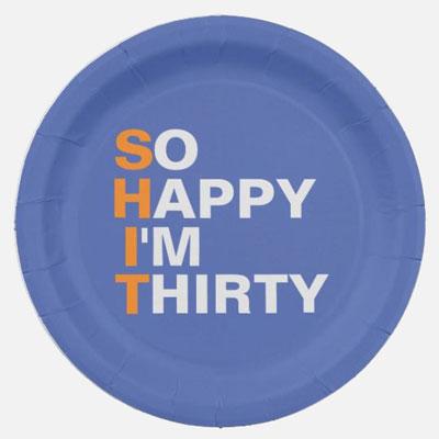 So Happy I'm Thirty paper plates