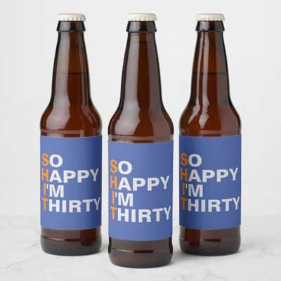 So Happy I'm Thirty beer bottle labels