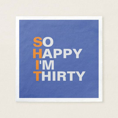 So Happy I'm Thirty paper napkins