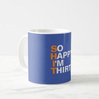 So Happy I'm Thirty mug