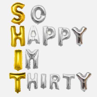 So Happy I'm Thirty balloons