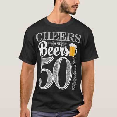 Cheers and Beers 50th birthday T Shirt