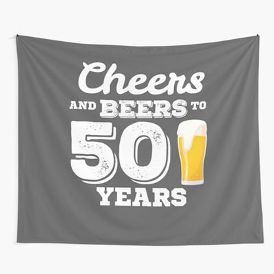 Cheers and Beers to 50 years wall tapestry