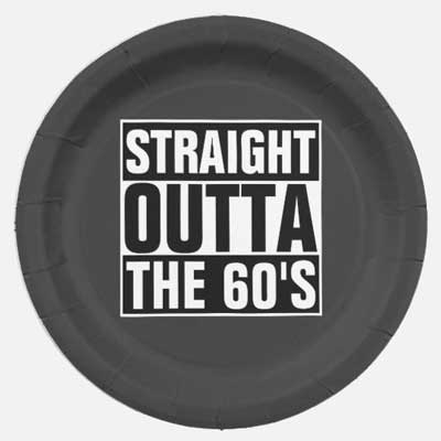 Straight Outta The 60's party plates