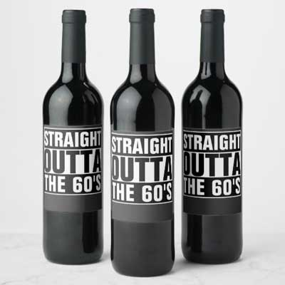 Straight Outta The 60's wine bottle labels