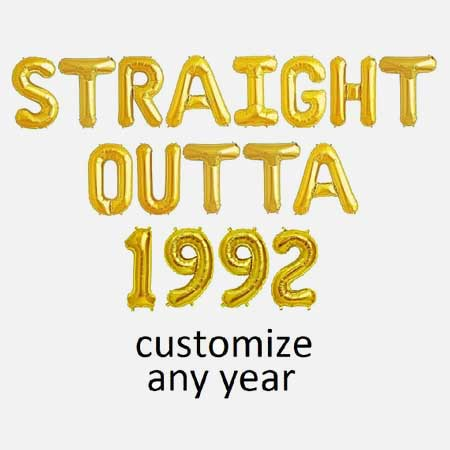 straight outta any year balloons