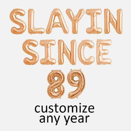 slayin since any year balloons
