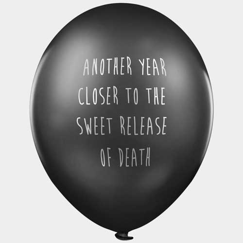 another year closer to the sweet release of death balloon