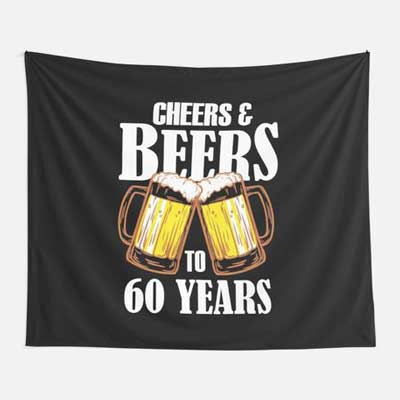 Cheers and Beers to 60 years wall tapestry