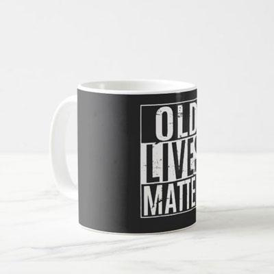 Old Lives Matter mug
