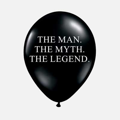 The Man The Myth The Legend balloons