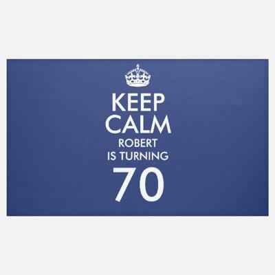 custom Keep Calm 70th birthday banner