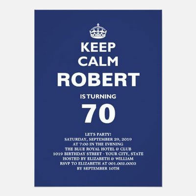 Custom Keep Calm 70th birthday party invitations