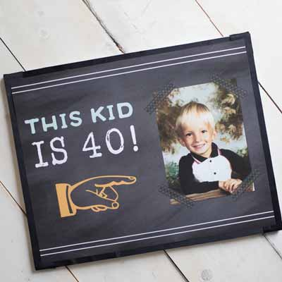 This Kid is 40 party sign