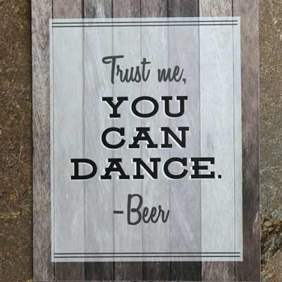 Trust me you can dance party sign