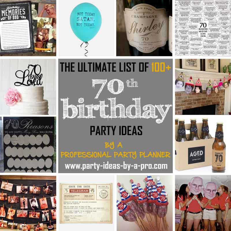100 70th Birthday Party Ideasby a Professional Party Planner
