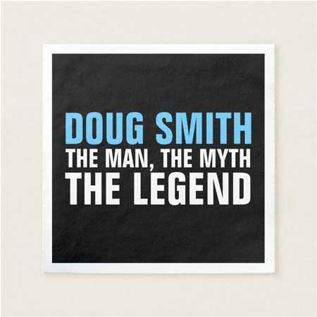 The Man, The Myth, The Legend paper napkins